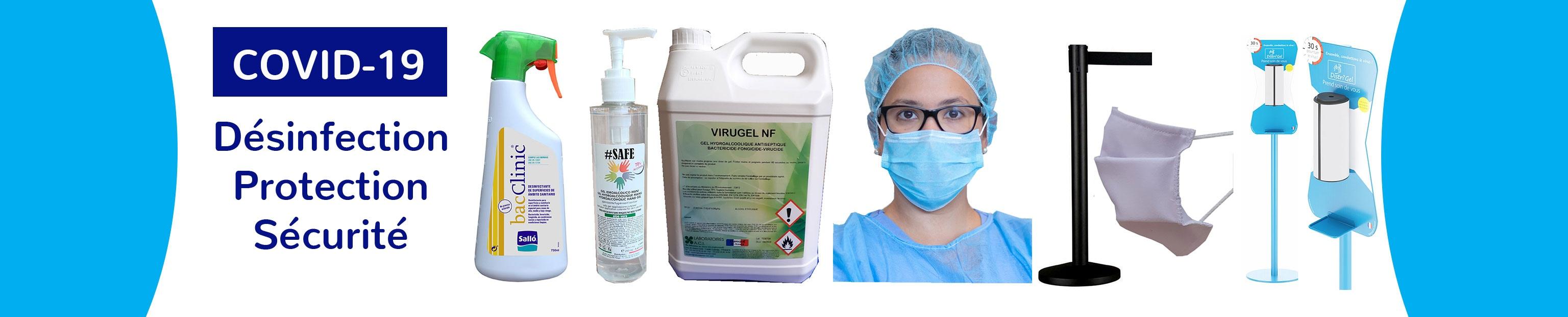Tout l'équipement pour le lavage des mains, la protection des personnes, la désinfection, la gestion des déchets